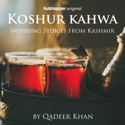 Koshur Kahwa (Inspiring Stories from Kashmir)