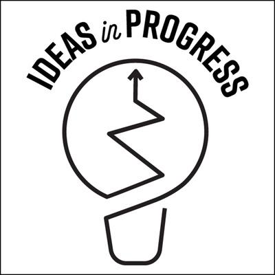 Ideas in Progress