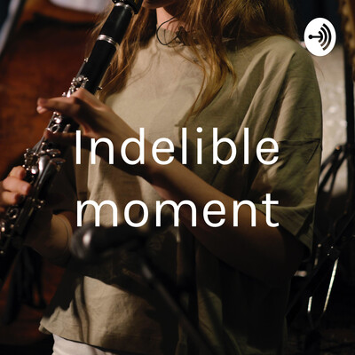 Indelible moment