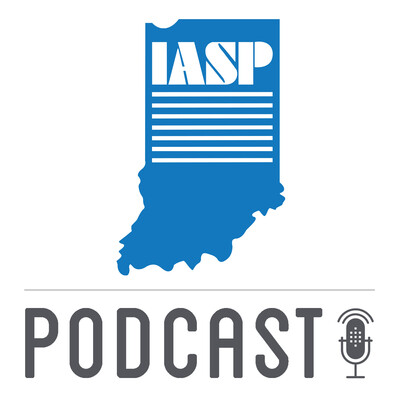 Indiana Association of School Principals (IASP) Podcast