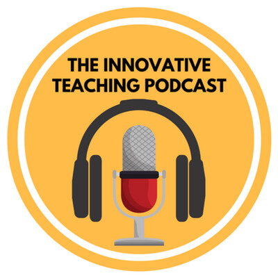 Innovative Teaching Podcast