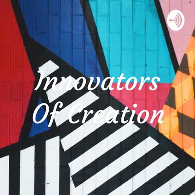 Innovators Of Creation