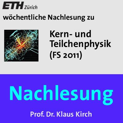 Nachlesung Kern- und Teilchenphysik (FS11) - M4A