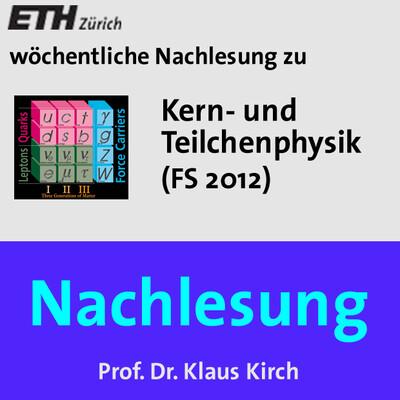 Nachlesung Kern- und Teilchenphysik (FS12) - M4A