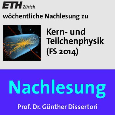 Nachlesung Kern- und Teilchenphysik (FS14) - M4A