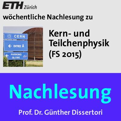 Nachlesung Kern- und Teilchenphysik (FS15) - M4A