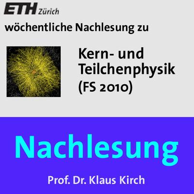 Nachlesung Kern- und Teilchenphysik - M4A