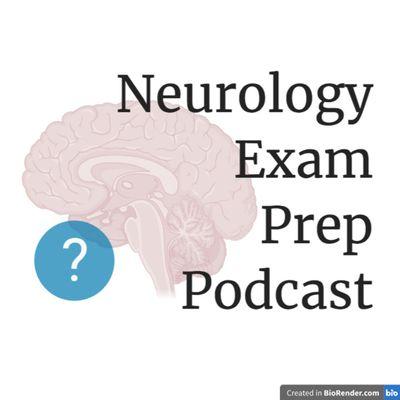 Neurology Exam Prep Podcast