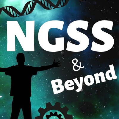NGSS & Beyond