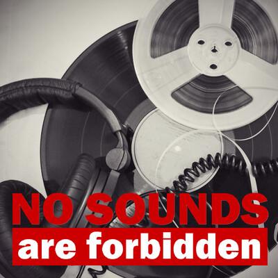 No Sounds Are Forbidden