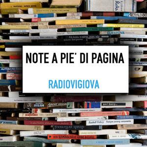 Note a piè di pagina: un libro un disco - Radio Vigiova