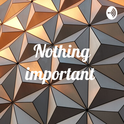 Nothing important