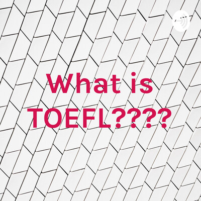 What is TOEFL????