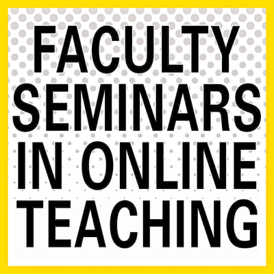 Faculty Seminars in Online Teaching