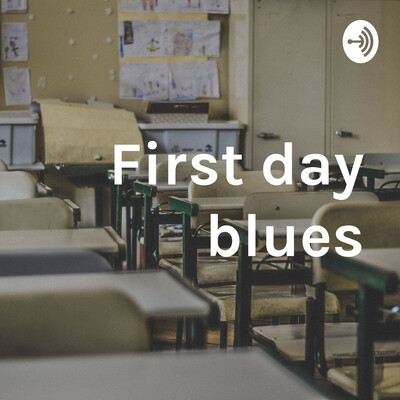 First day blues