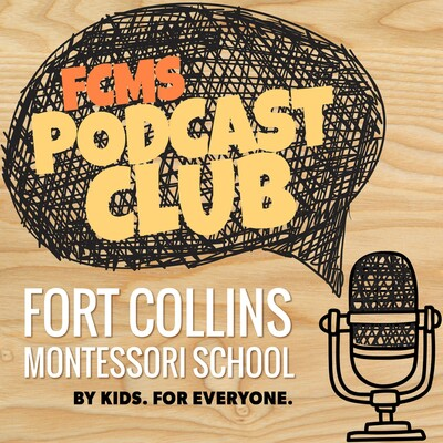 Fort Collins Montessori Podcast Club