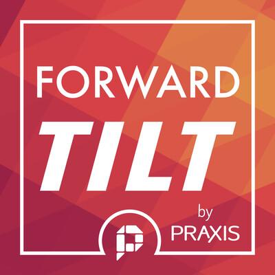 Forward Tilt by Praxis