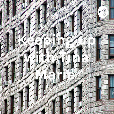 Keeping up with Tina Marie