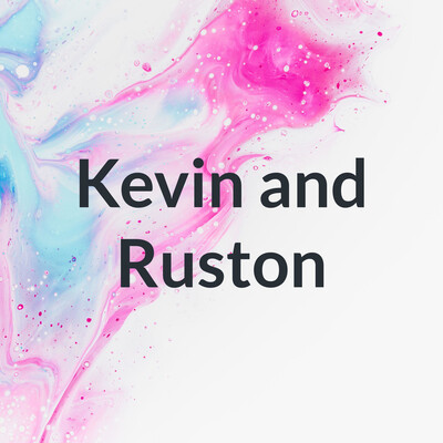 Kevin and Ruston