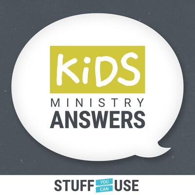 Kids Ministry Answers | Children's Ministry & Kidmin Podcast