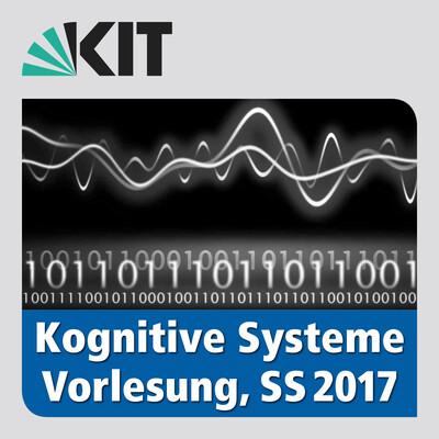Kognitive Systeme, SS2017, Vorlesung