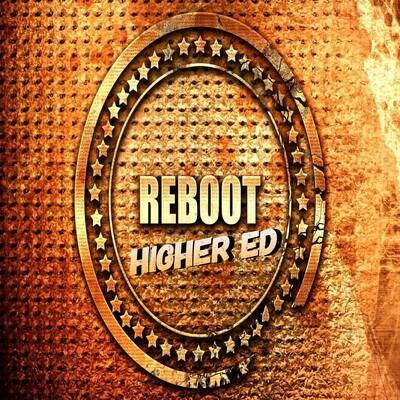 Reboot Higher Ed
