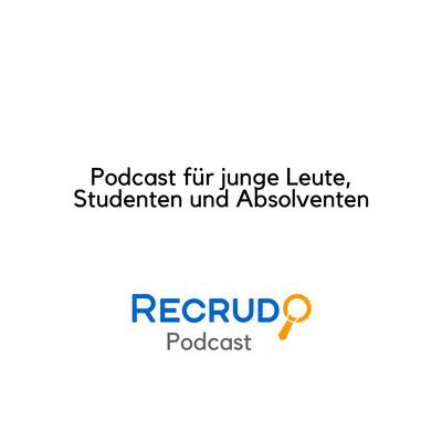 Recrudo Podcast für junge Leute, Studenten & Absolventen