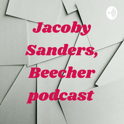 Jacoby Sanders, Beecher podcast
