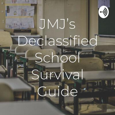 JMJ's Declassified School Survival Guide