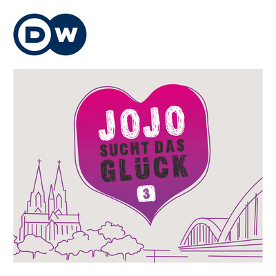 Jojo sucht das Glück 3 | Deutsch lernen | Deutsche Welle