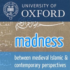 Madness: Between Medieval Islamic and Modern Perspectives