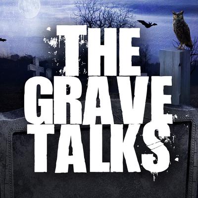 The Grave Talks   Haunted, Paranormal & Supernatural