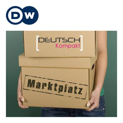 Marktplatz - Deutsche Sprache in der Wirtschaft   Deutsch lernen   Deutsche Welle