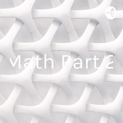 Math Part 2