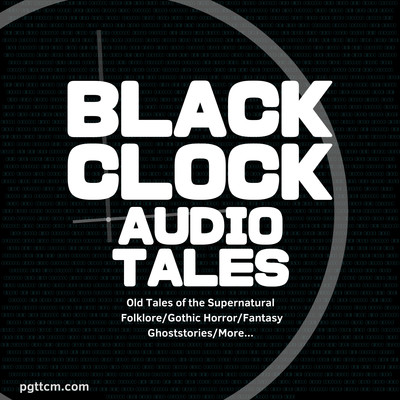 Black Clock Audio Tales: Suspense, Thrillers, Horror, and the Cthulhu Mythos