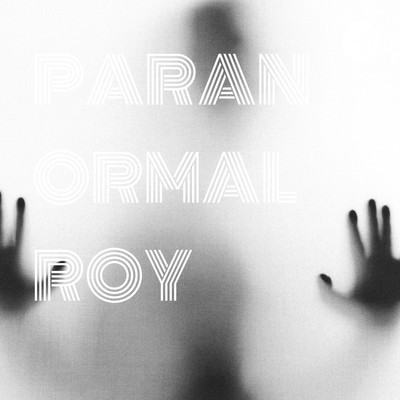 PARANORMAL ROY