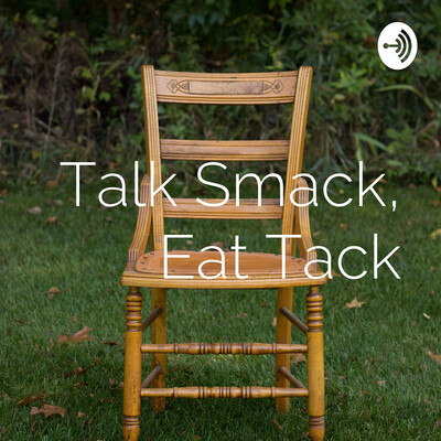 Talk Smack, Eat Tack, episode the one and only.