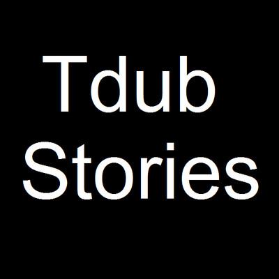 Tdub Stories