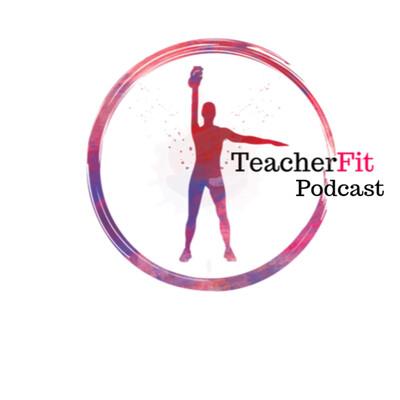 TeacherFit Podcast