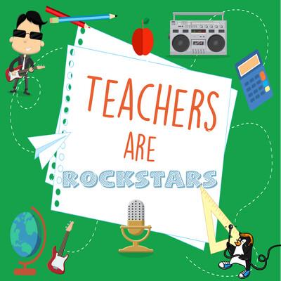 Teachers are Rockstars Podcast