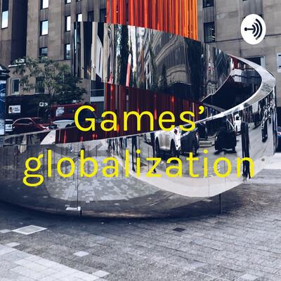 Games' globalization