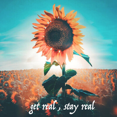 Get real, stay real.