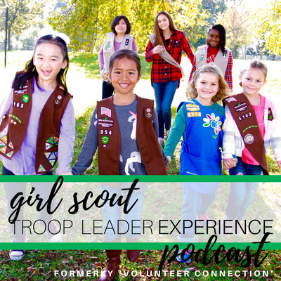 "Girl Scout Troop Leader Experience: A Podcast about Girl Scouts for Troop Leaders and other Girl Scout Volunteers - Formerly ""GS Volunteer Connection"""