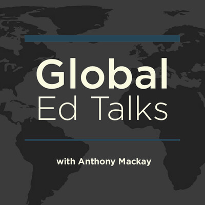 Global Ed Talks with Anthony Mackay