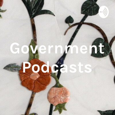Government Podcasts