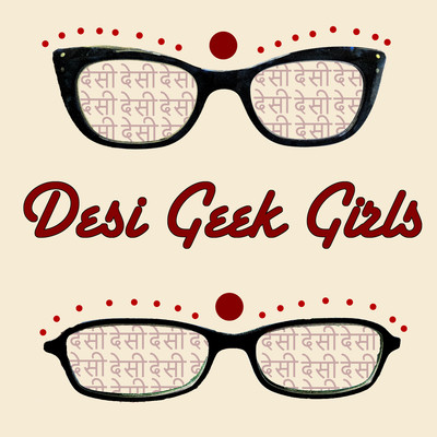 Desi Geek Girls