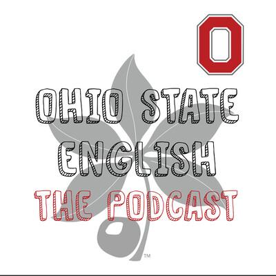 Ohio State English: The Podcast