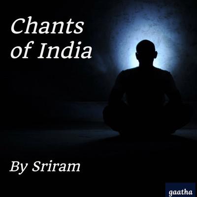 Chants of India by Sriram