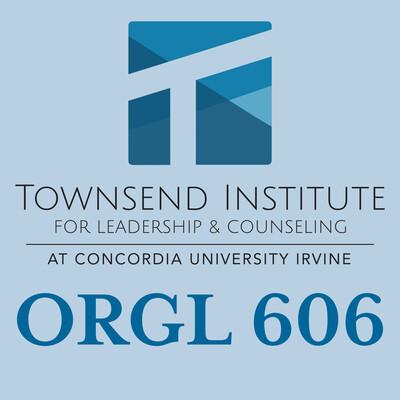 ORGL 606 Leadership and Transformation