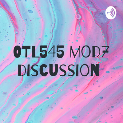 OTL545 mod7 discussion